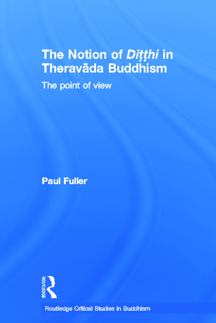 The Notion of Ditthi in Theravada Buddhism: The Point of View (Paperback) book cover