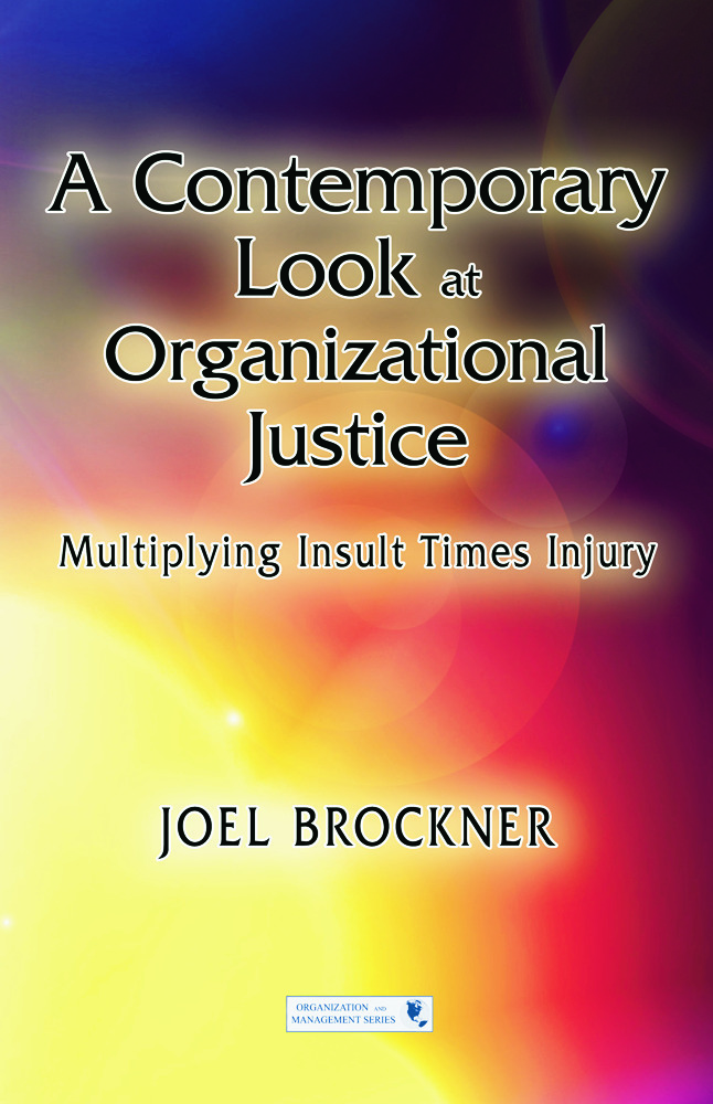 A Contemporary Look at Organizational Justice: Multiplying Insult Times Injury book cover