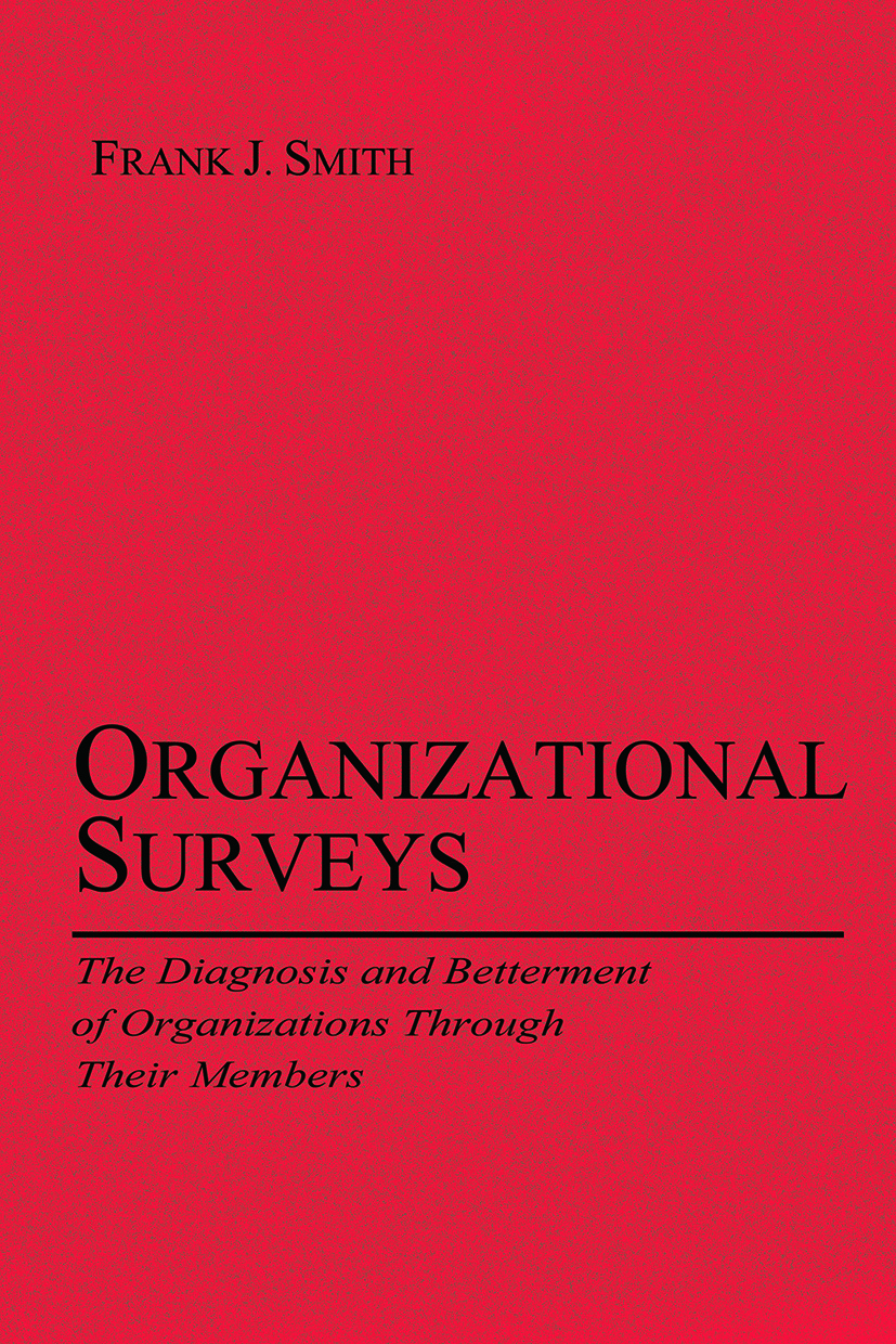 Organizational Surveys: The Diagnosis and Betterment of Organizations Through Their Members book cover