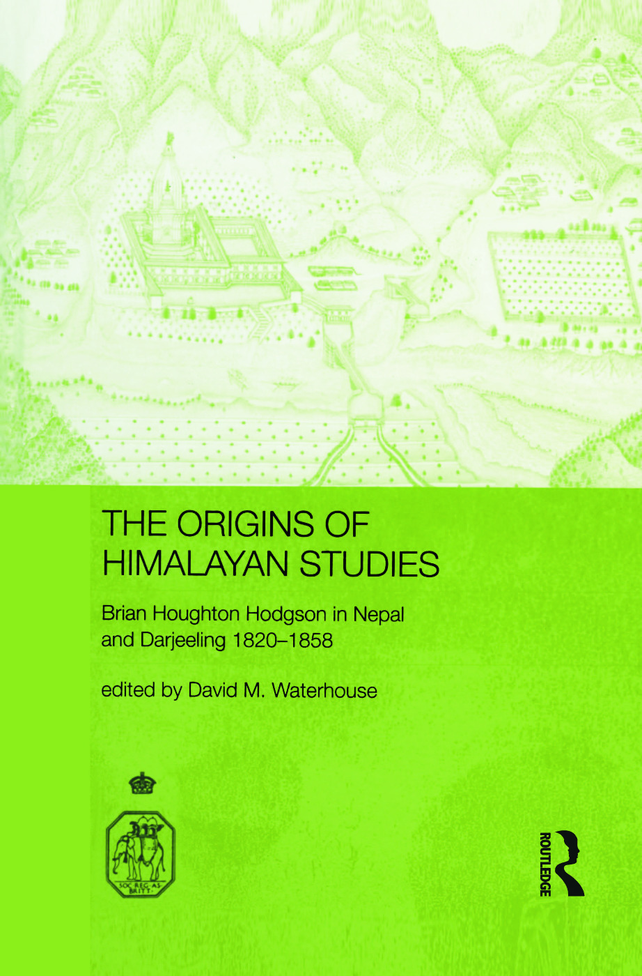 The Origins of Himalayan Studies: Brian Houghton Hodgson in Nepal and Darjeeling (Paperback) book cover