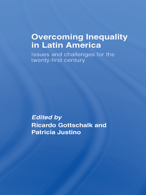Overcoming Inequality in Latin America: Issues and Challenges for the 21st Century (Paperback) book cover