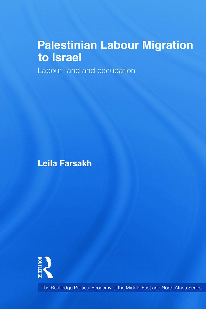 Palestinian Labour Migration to Israel: Labour, Land and Occupation (Paperback) book cover
