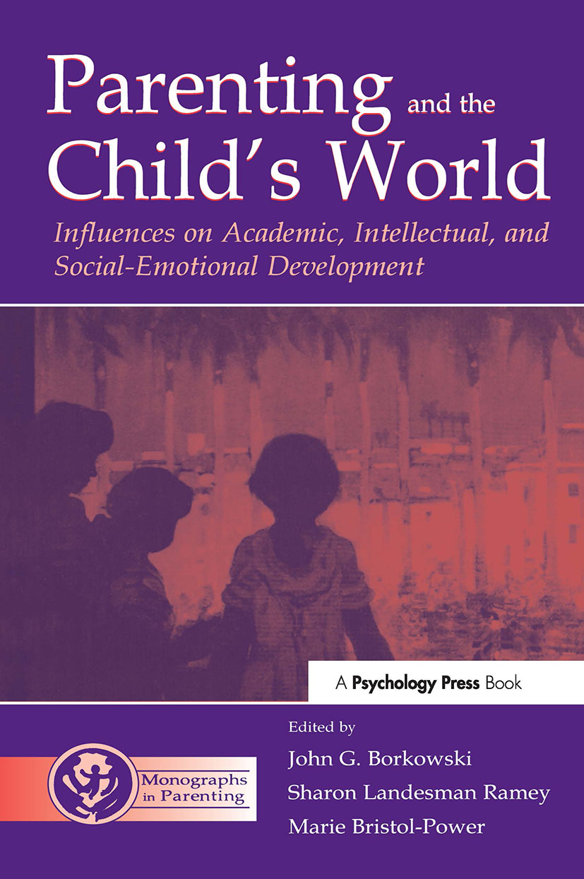 Parenting and the Child's World: Influences on Academic, Intellectual, and Social-emotional Development (Paperback) book cover