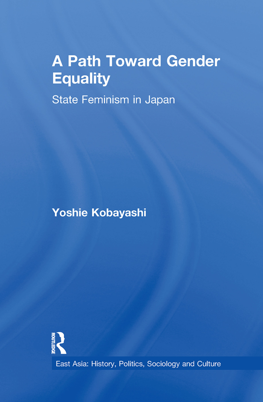 A Path Toward Gender Equality: State Feminism in Japan, 1st Edition (Paperback) book cover