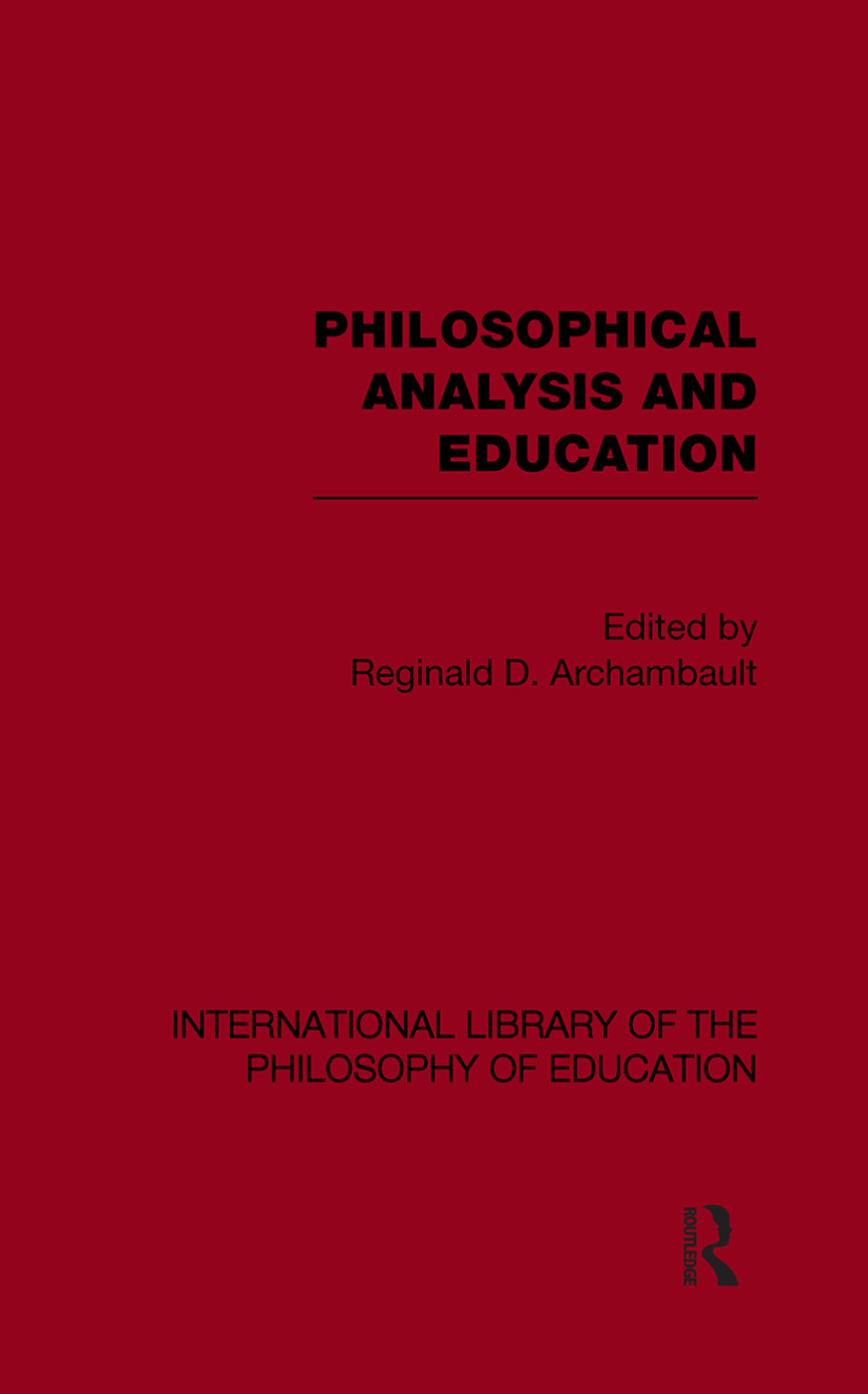 Philosophical Analysis and Education (International Library of the Philosophy of Education Volume 1) (Paperback) book cover