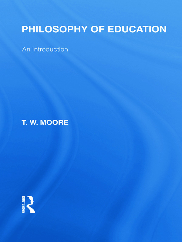 Philosophy of Education (International Library of the Philosophy of Education Volume 14)