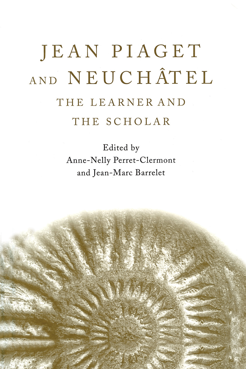 Jean Piaget and Neuchâtel: The Learner and the Scholar, 1st Edition (Paperback) book cover