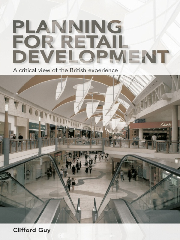 Planning for Retail Development: A Critical View of the British Experience (Paperback) book cover