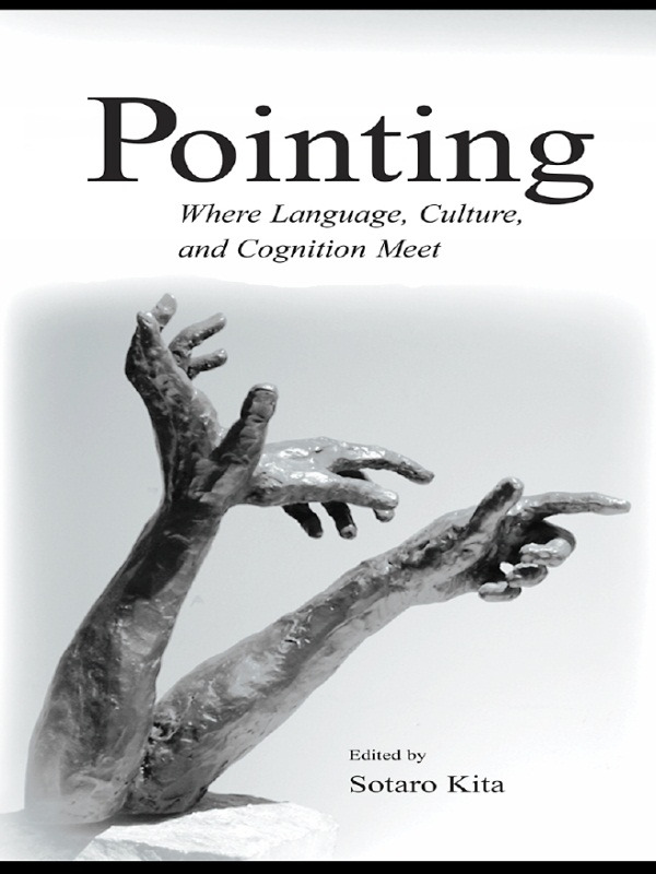 Pointing: Where Language, Culture, and Cognition Meet (Paperback) book cover