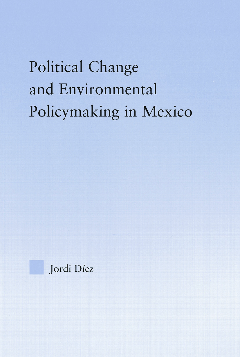 Political Change and Environmental Policymaking in Mexico (Paperback) book cover