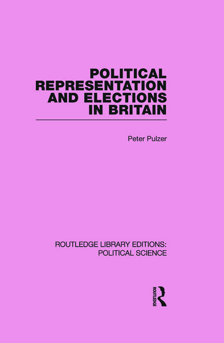 Political Representation and Elections in Britain (Routledge Library Editions: Political Science Volume 12) (Paperback) book cover