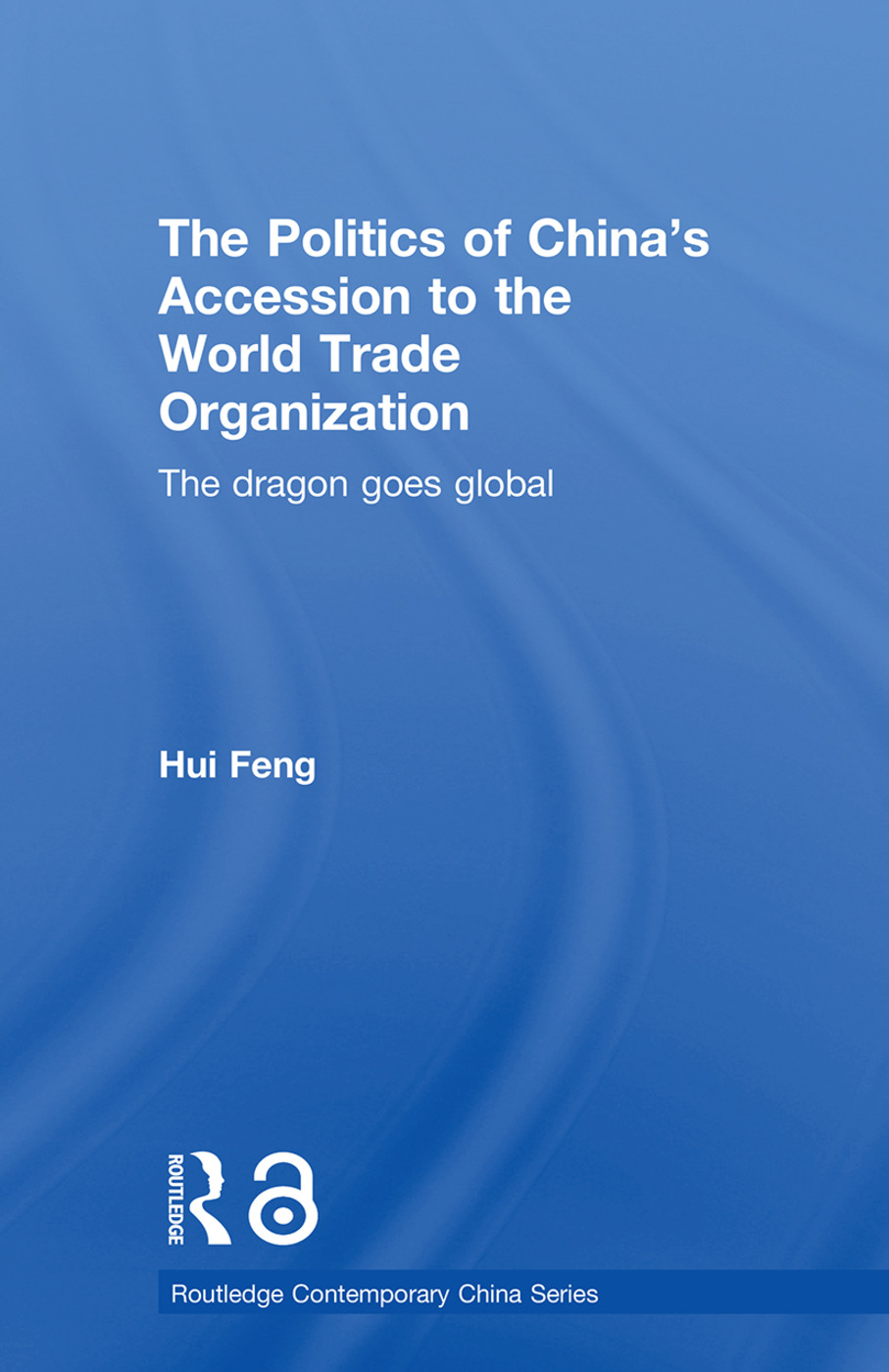 The Politics of China's Accession to the World Trade Organization: The Dragon Goes Global (Paperback) book cover