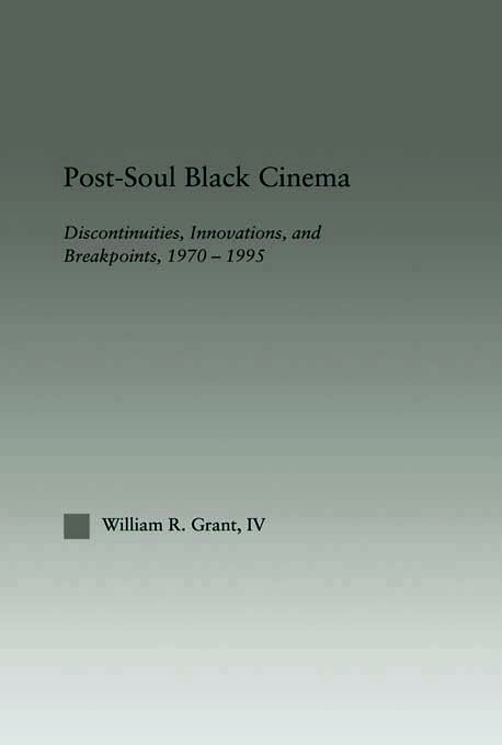 Post-Soul Black Cinema: Discontinuities, Innovations and Breakpoints, 1970-1995 (Paperback) book cover