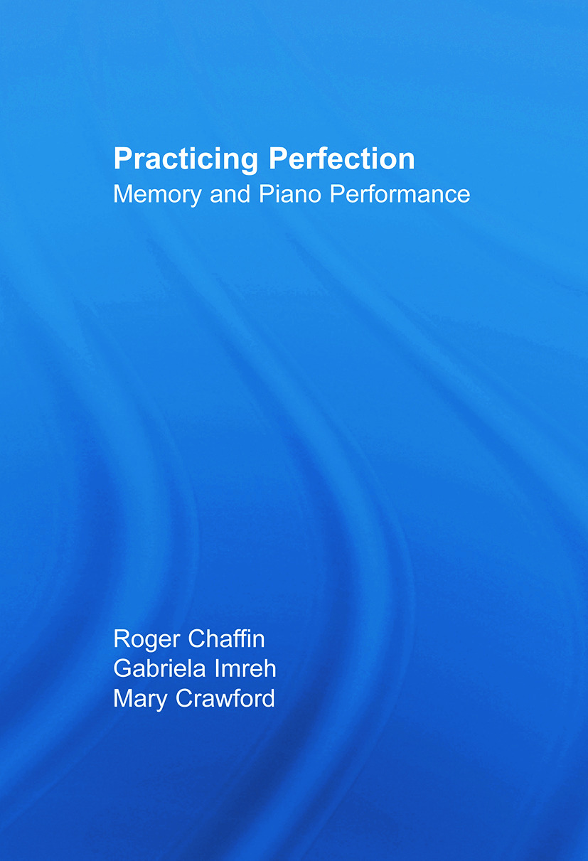 Practicing Perfection: Memory and Piano Performance (Paperback) book cover