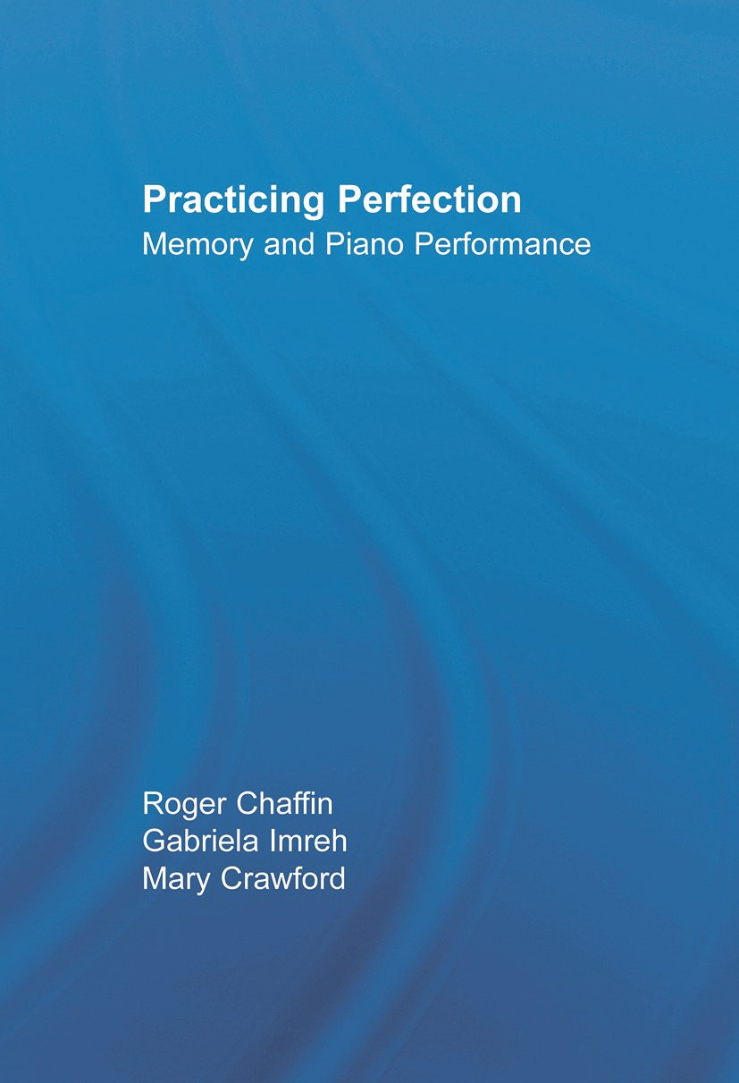 Practicing Perfection: Memory and Piano Performance book cover