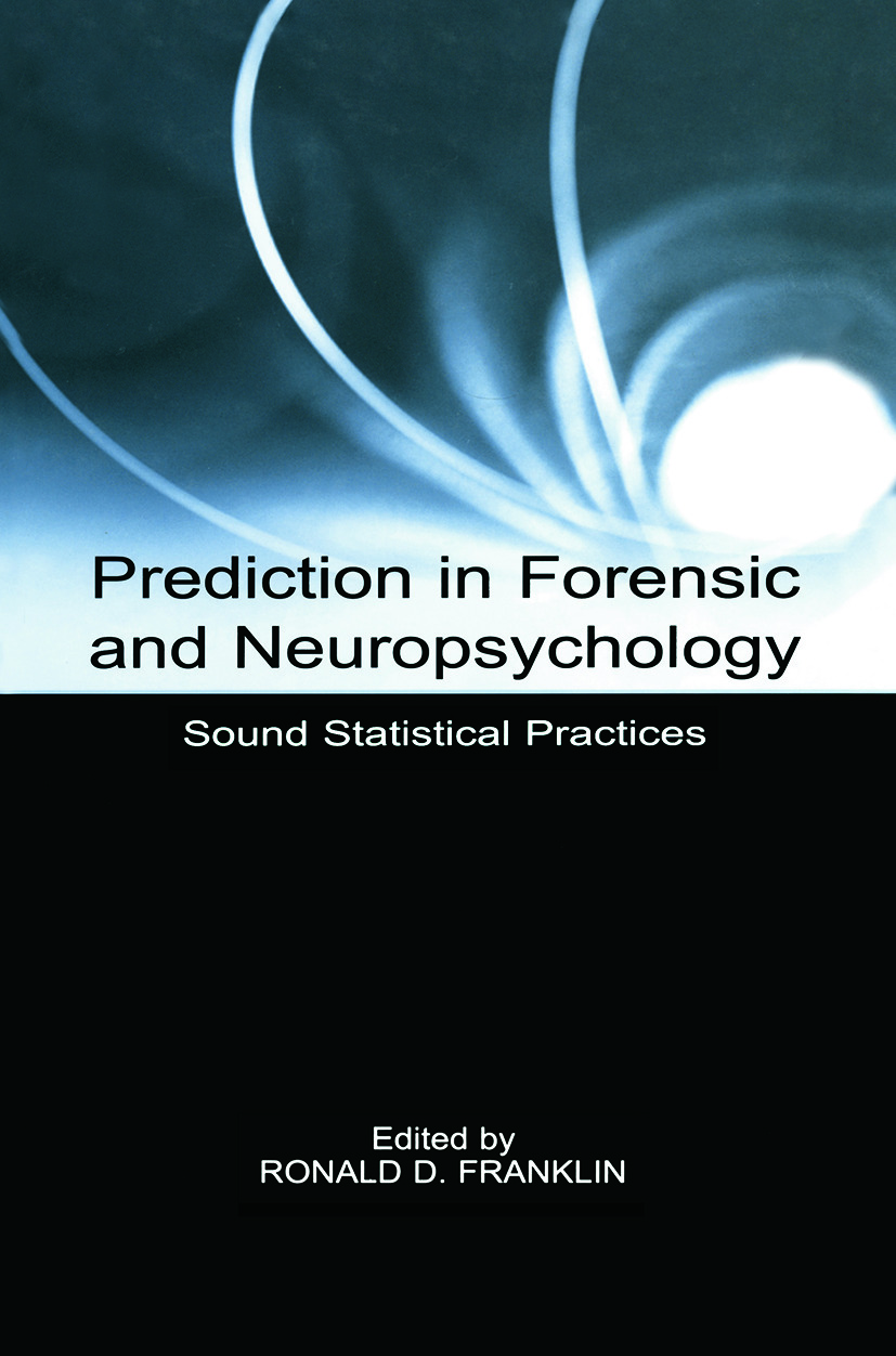 Prediction in Forensic and Neuropsychology: Sound Statistical Practices (Paperback) book cover