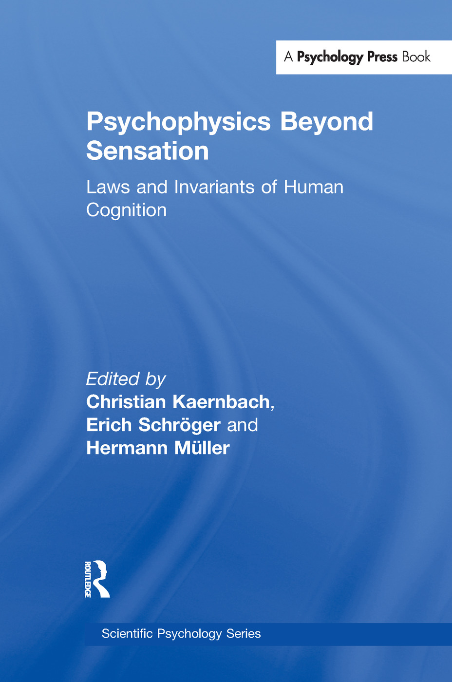 Psychophysics Beyond Sensation: Laws and Invariants of Human Cognition book cover