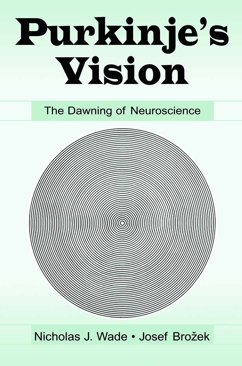 Purkinje's Vision: The Dawning of Neuroscience (Paperback) book cover
