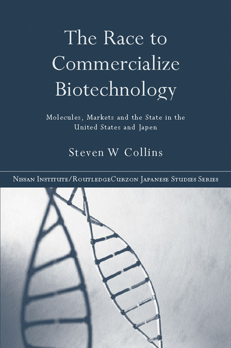 The Race to Commercialize Biotechnology: Molecules, Market and the State in Japan and the US (Paperback) book cover