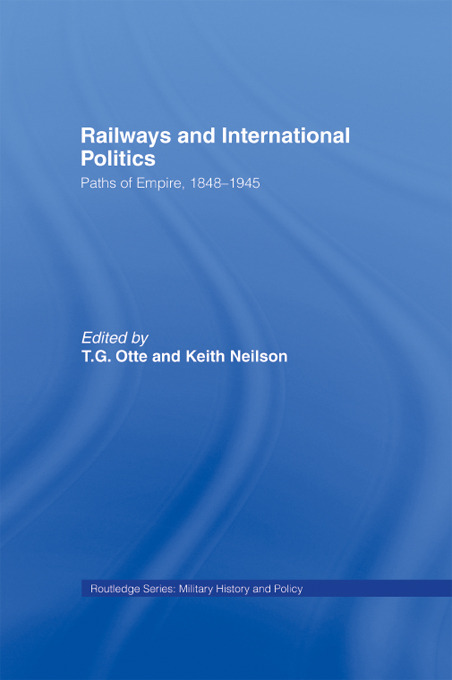 Railways and International Politics: Paths of Empire, 1848-1945 (Paperback) book cover