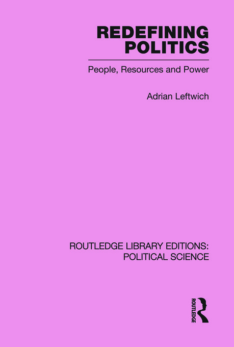 Redefining Politics Routledge Library Editions: Political Science Volume 45: 1st Edition (Paperback) book cover