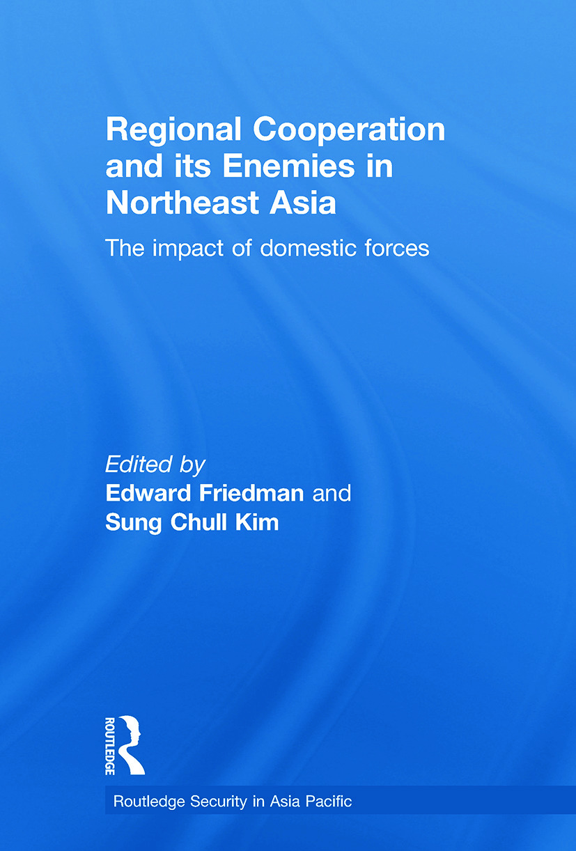 Regional Co-operation and Its Enemies in Northeast Asia: The Impact of Domestic Forces, 1st Edition (Paperback) book cover