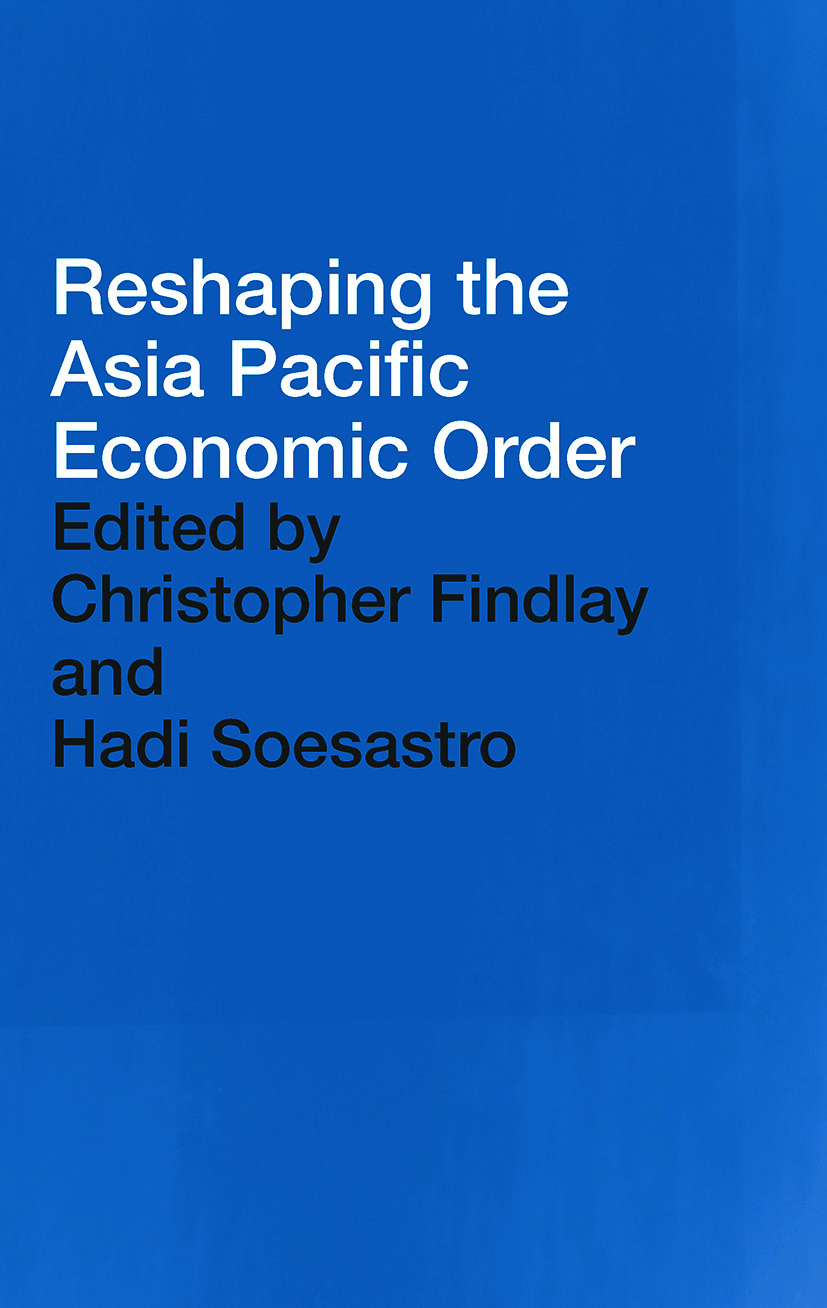 Reshaping the Asia Pacific Economic Order (Paperback) book cover