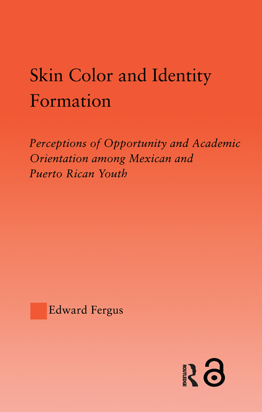 Skin Color and Identity Formation: Perception of Opportunity and Academic Orientation Among Mexican and Puerto Rican Youth (Paperback) book cover