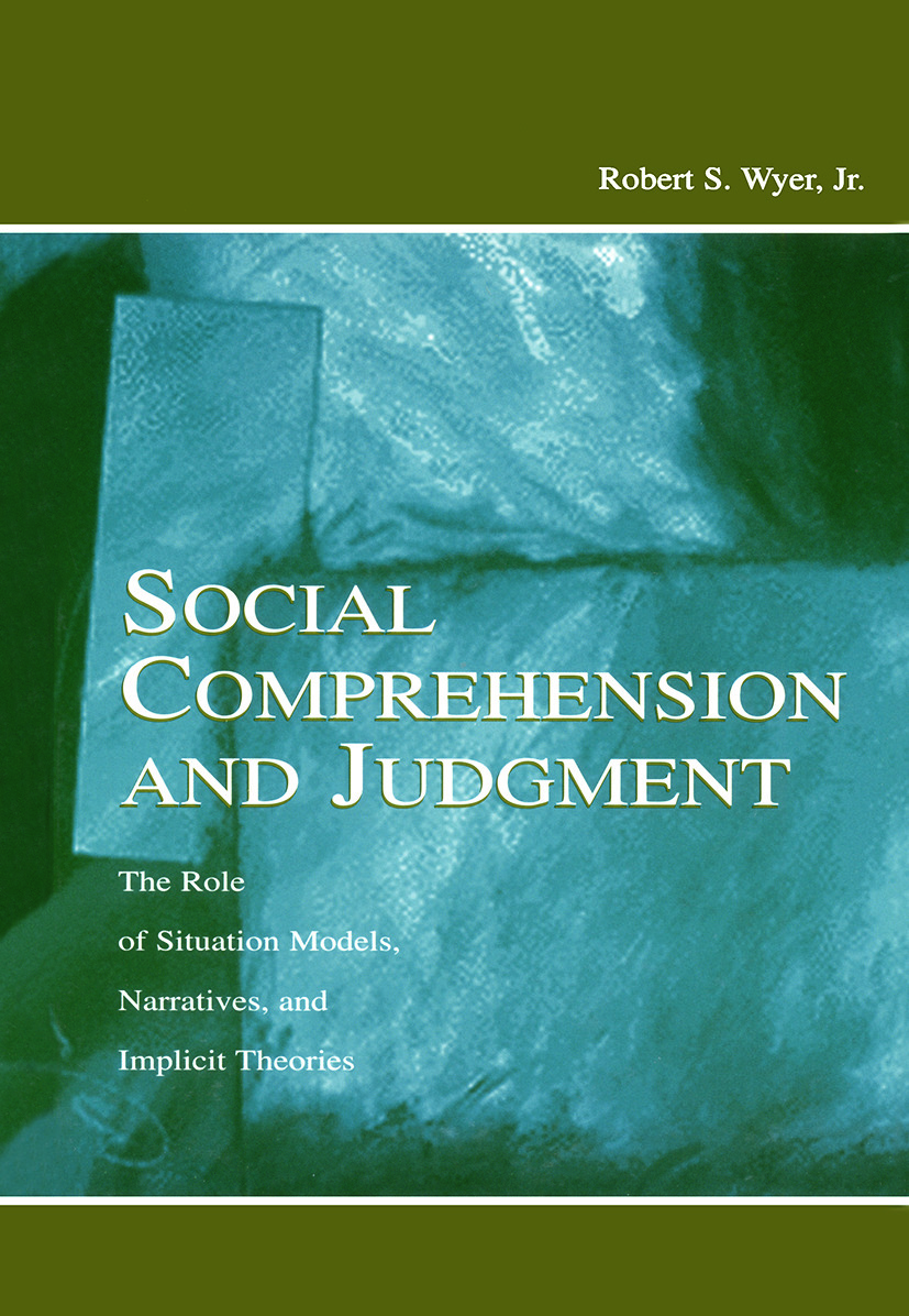 Social Comprehension and Judgment: The Role of Situation Models, Narratives, and Implicit Theories (Paperback) book cover