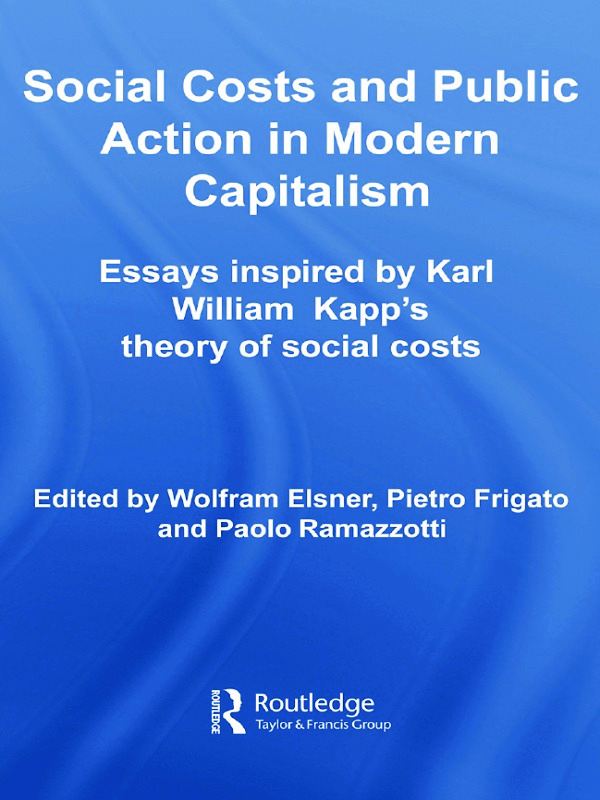Social Costs and Public Action in Modern Capitalism: Essays Inspired by Karl William Kapp's Theory of Social Costs, 1st Edition (Paperback) book cover