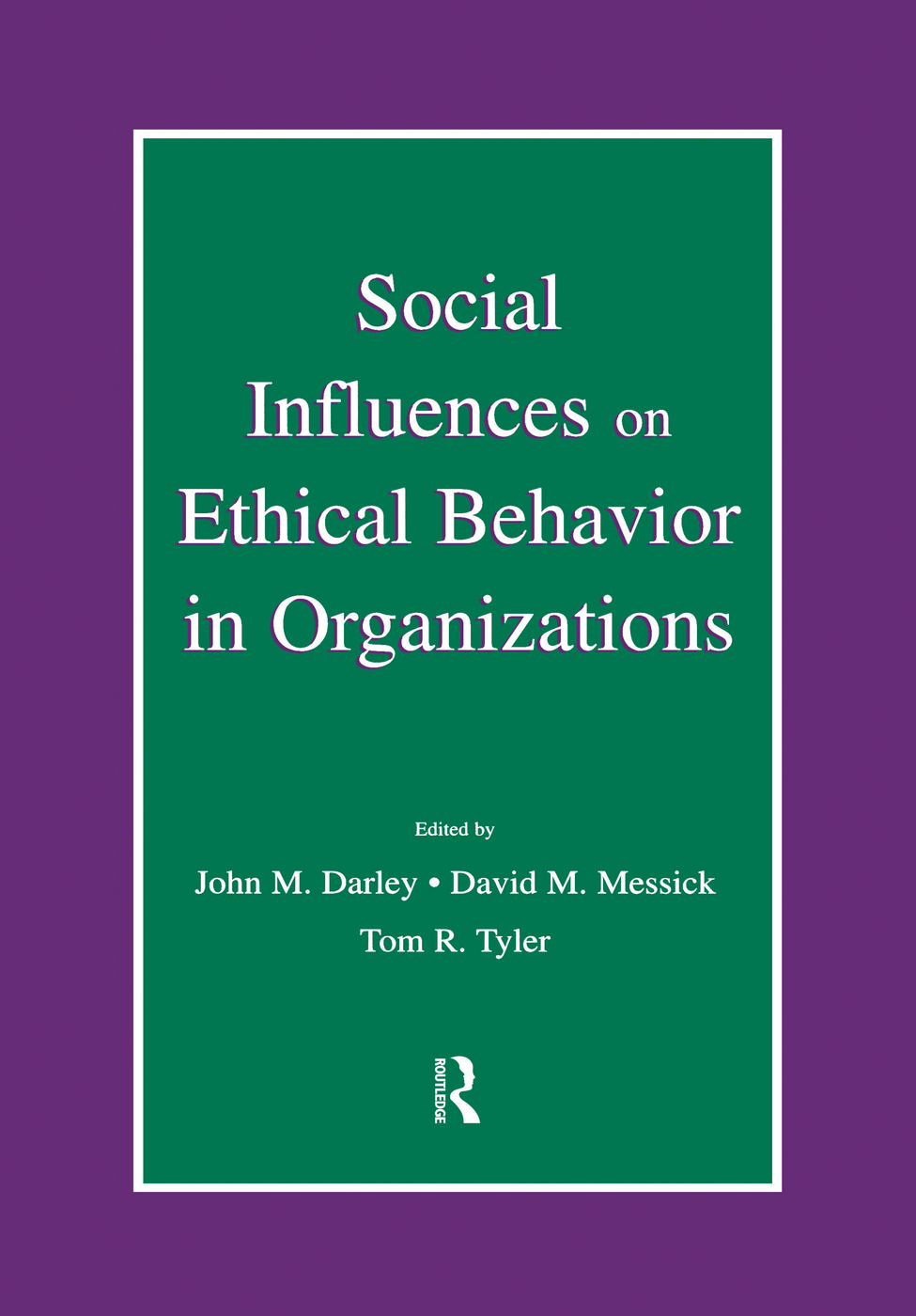 Social Influences on Ethical Behavior in Organizations book cover