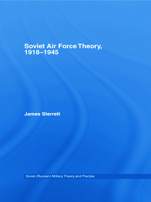 Soviet Air Force Theory, 1918-1945 (Paperback) book cover