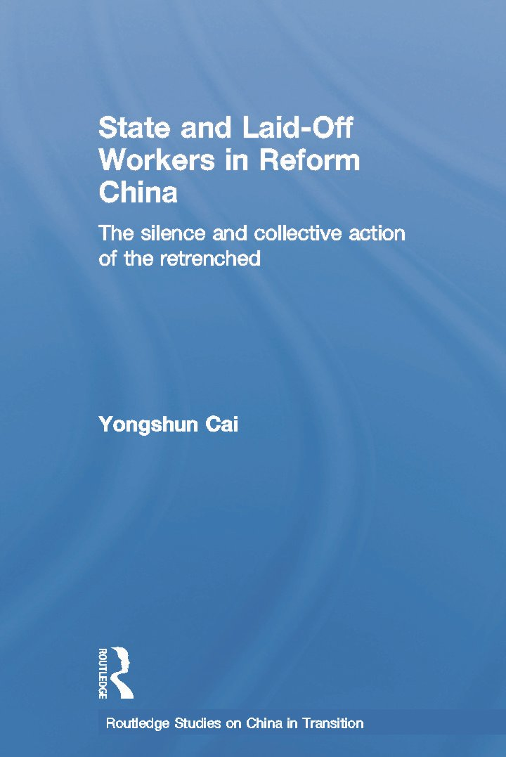 State and Laid-Off Workers in Reform China: The Silence and Collective Action of the Retrenched book cover