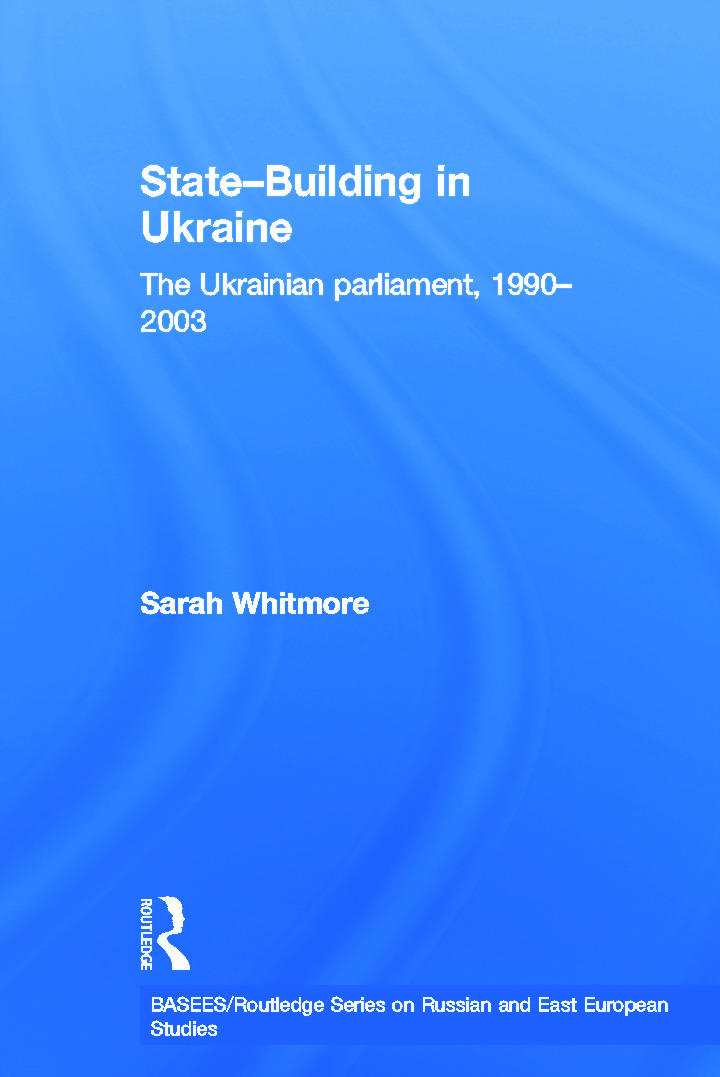 State Building in Ukraine: The Ukrainian parliament, 1990-2003 (Paperback) book cover