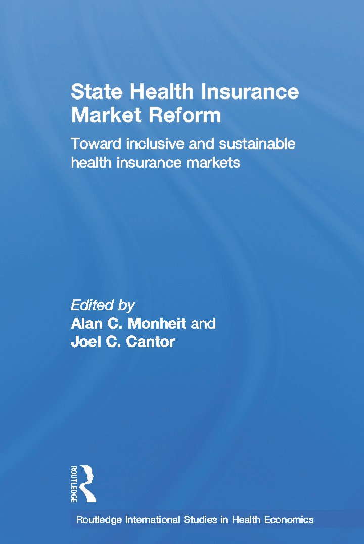 State Health Insurance Market Reform: Toward Inclusive and Sustainable Health Insurance Markets, 1st Edition (e-Book) book cover