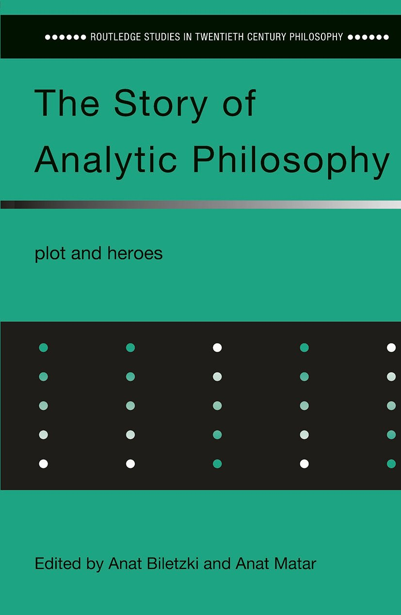 The Story of Analytic Philosophy: Plot and Heroes (Paperback) book cover