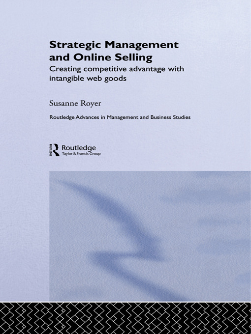 Strategic Management and Online Selling: Creating Competitive Advantage with Intangible Web Goods (Paperback) book cover