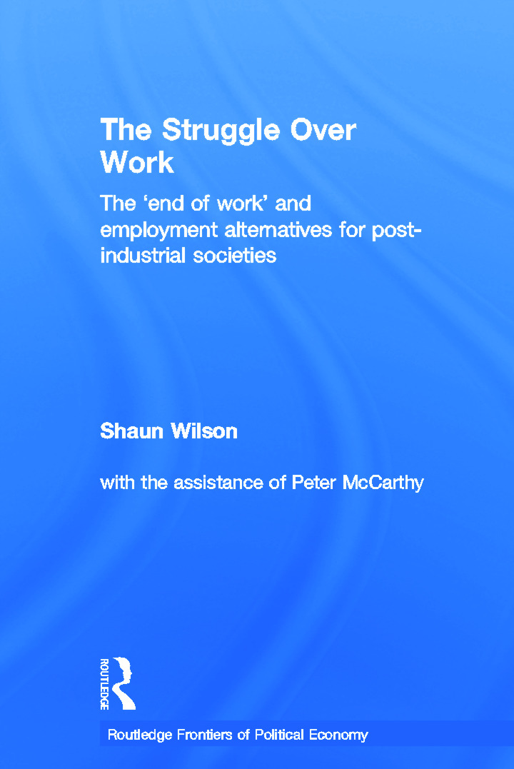 The Struggle Over Work: The 'End of Work' and Employment Alternatives in Post-Industrial Societies (e-Book) book cover