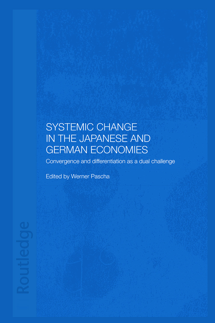 Systemic Changes in the German and Japanese Economies: Convergence and Differentiation as a Dual Challenge (Paperback) book cover