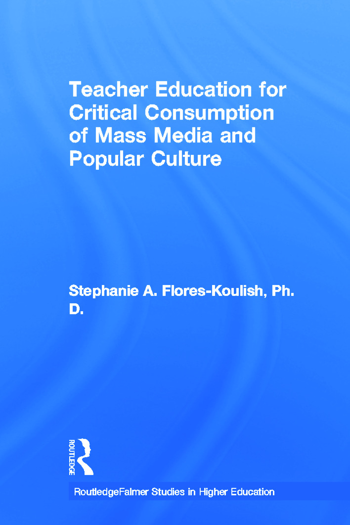 Teacher Education for Critical Consumption of Mass Media and Popular Culture (Paperback) book cover
