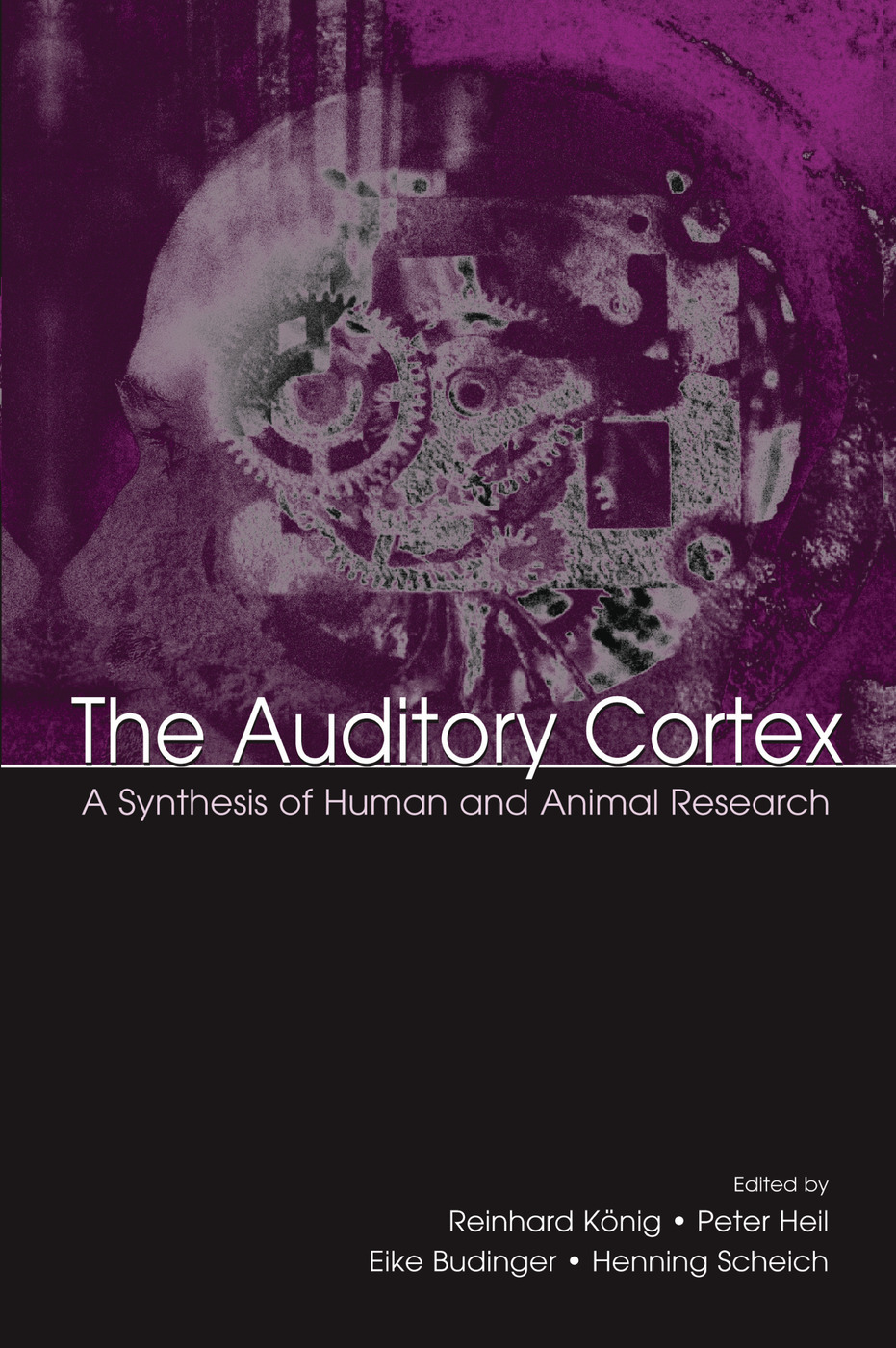The Auditory Cortex: A Synthesis of Human and Animal Research book cover