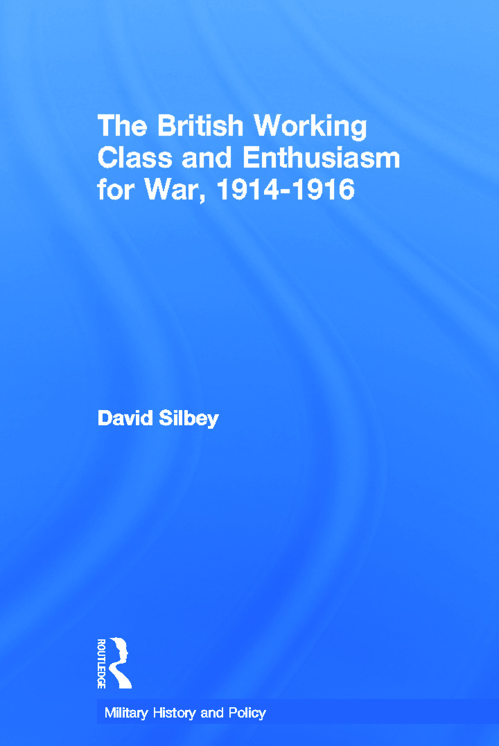 The British Working Class and Enthusiasm for War, 1914-1916: 1st Edition (Paperback) book cover