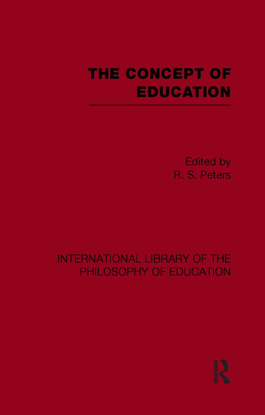 The Concept of Education (International Library of the Philosophy of Education Volume 17)