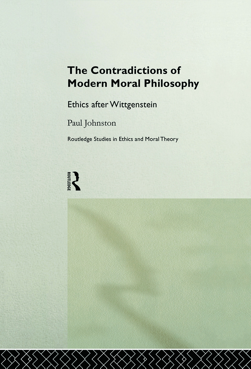 The Contradictions of Modern Moral Philosophy: Ethics after Wittgenstein (Paperback) book cover
