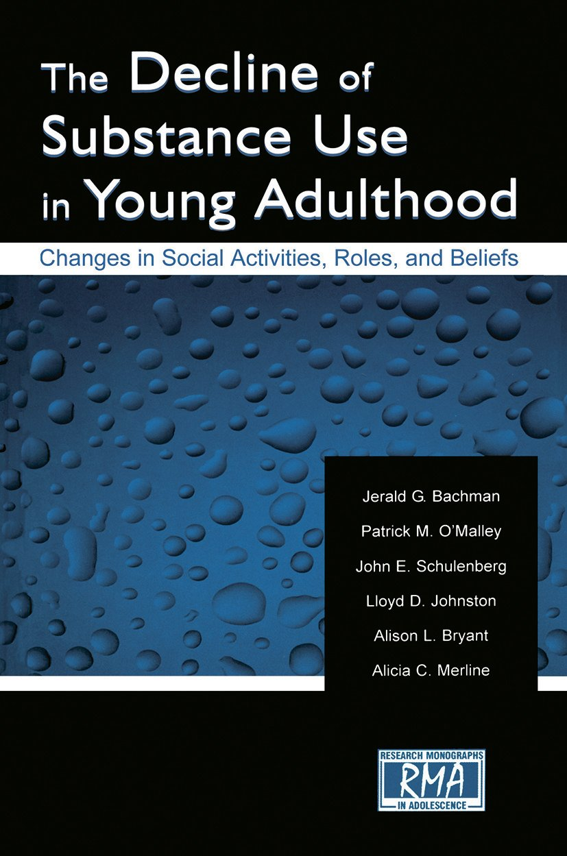 The Decline of Substance Use in Young Adulthood: Changes in Social Activities, Roles, and Beliefs (Paperback) book cover