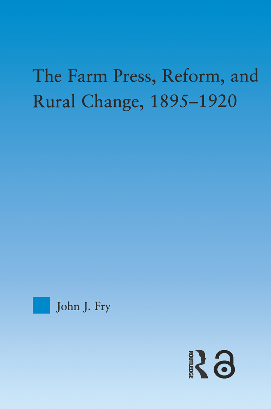 The Farm Press, Reform and Rural Change, 1895-1920 (Paperback) book cover