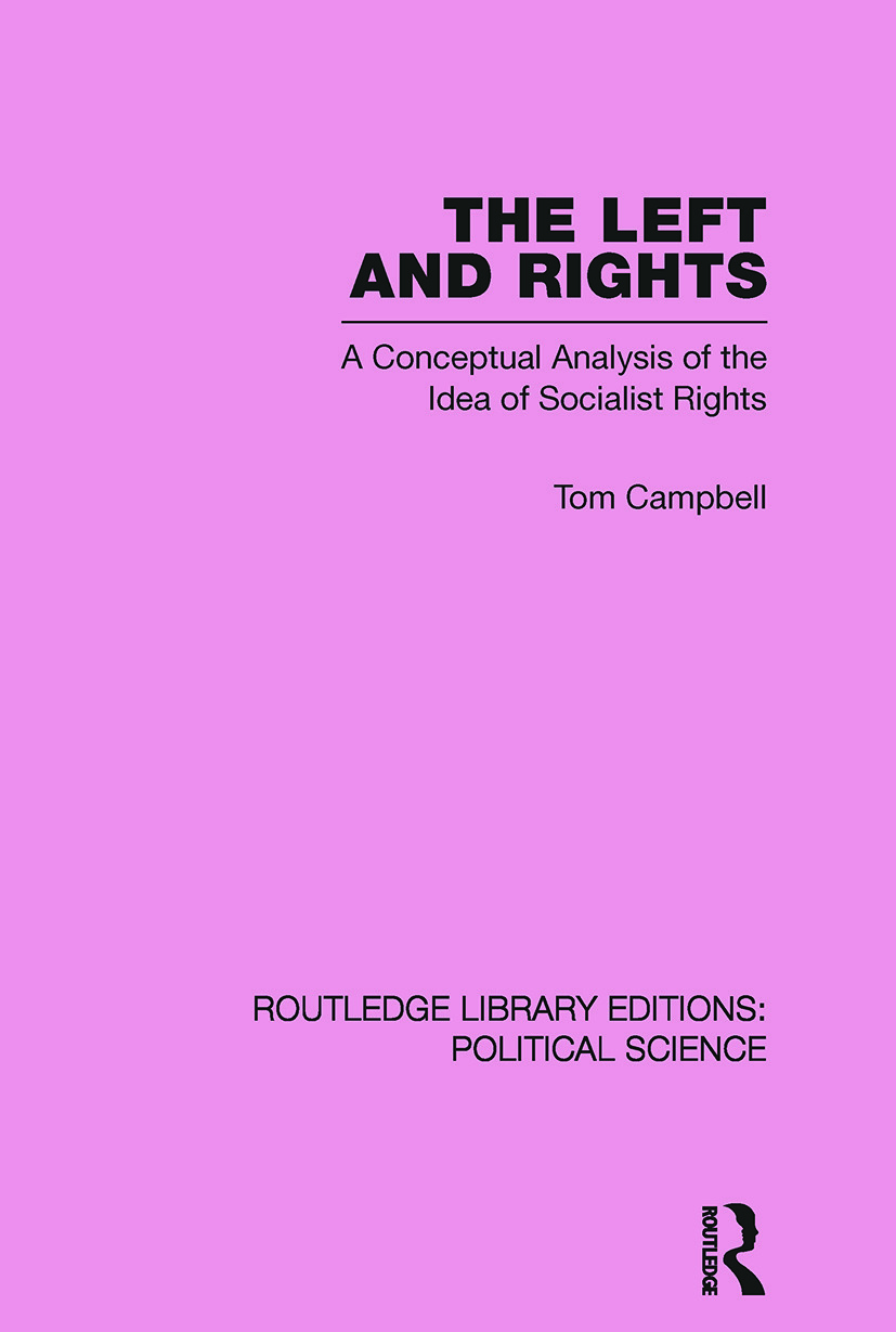 The Left and Rights Routledge Library Editions: Political Science Volume 50: A Conceptual Analysis of the Idea of Socialist Rights, 1st Edition (Paperback) book cover