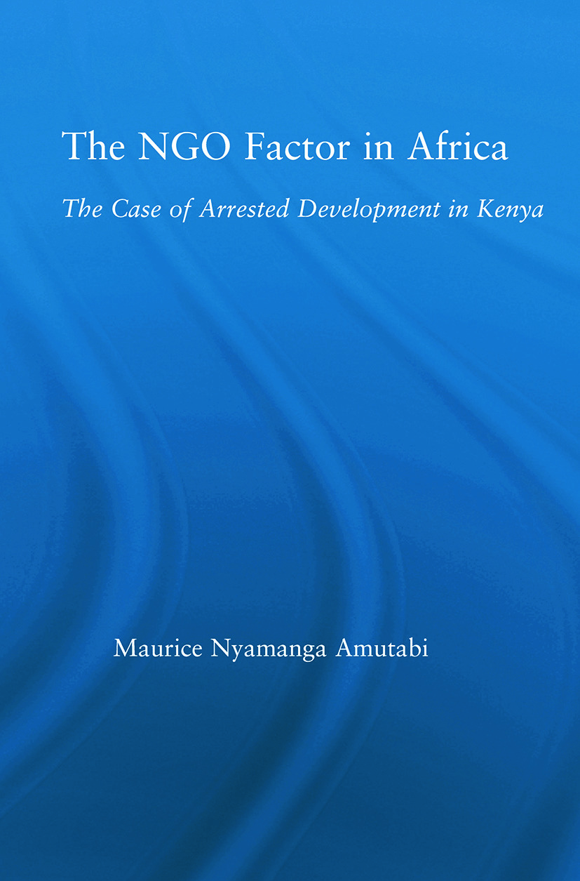 The NGO Factor in Africa: The Case of Arrested Development in Kenya (Paperback) book cover