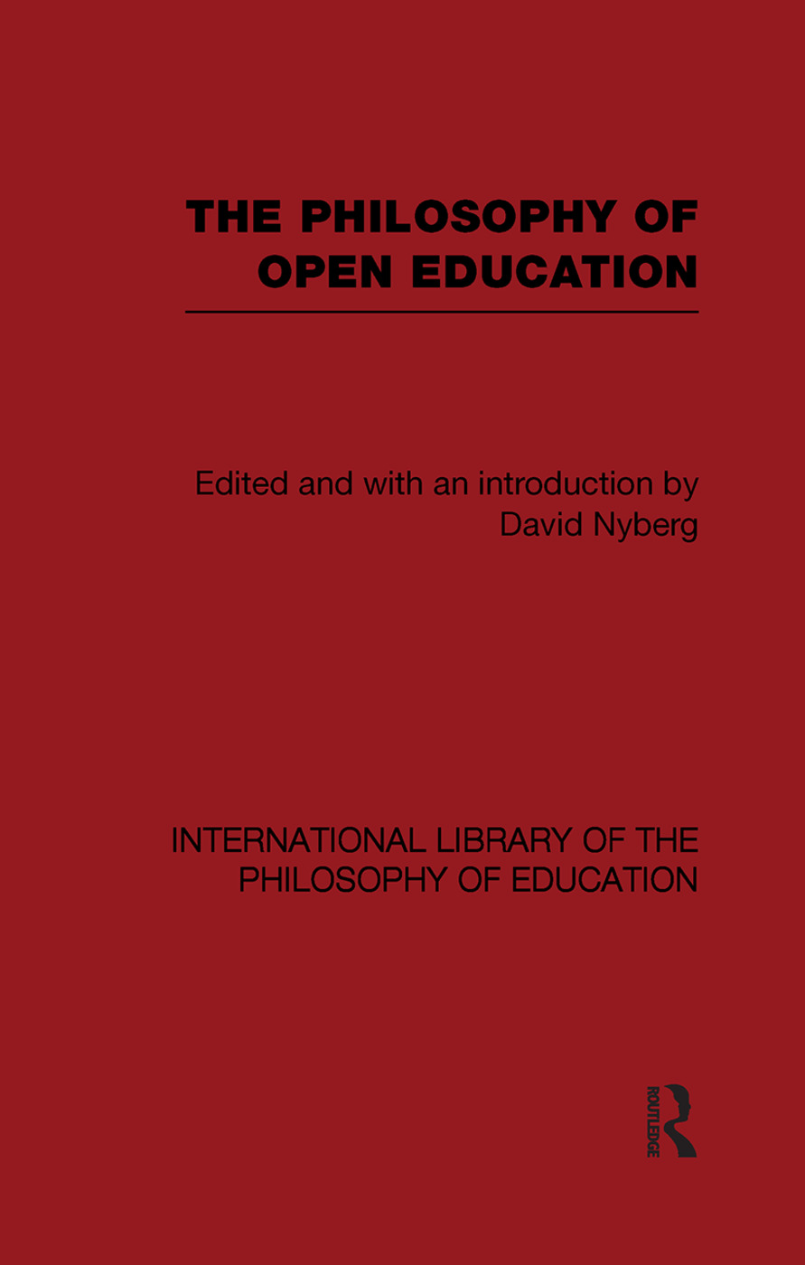 The Philosophy of Open Education (International Library of the Philosophy of Education Volume 15): 1st Edition (Paperback) book cover