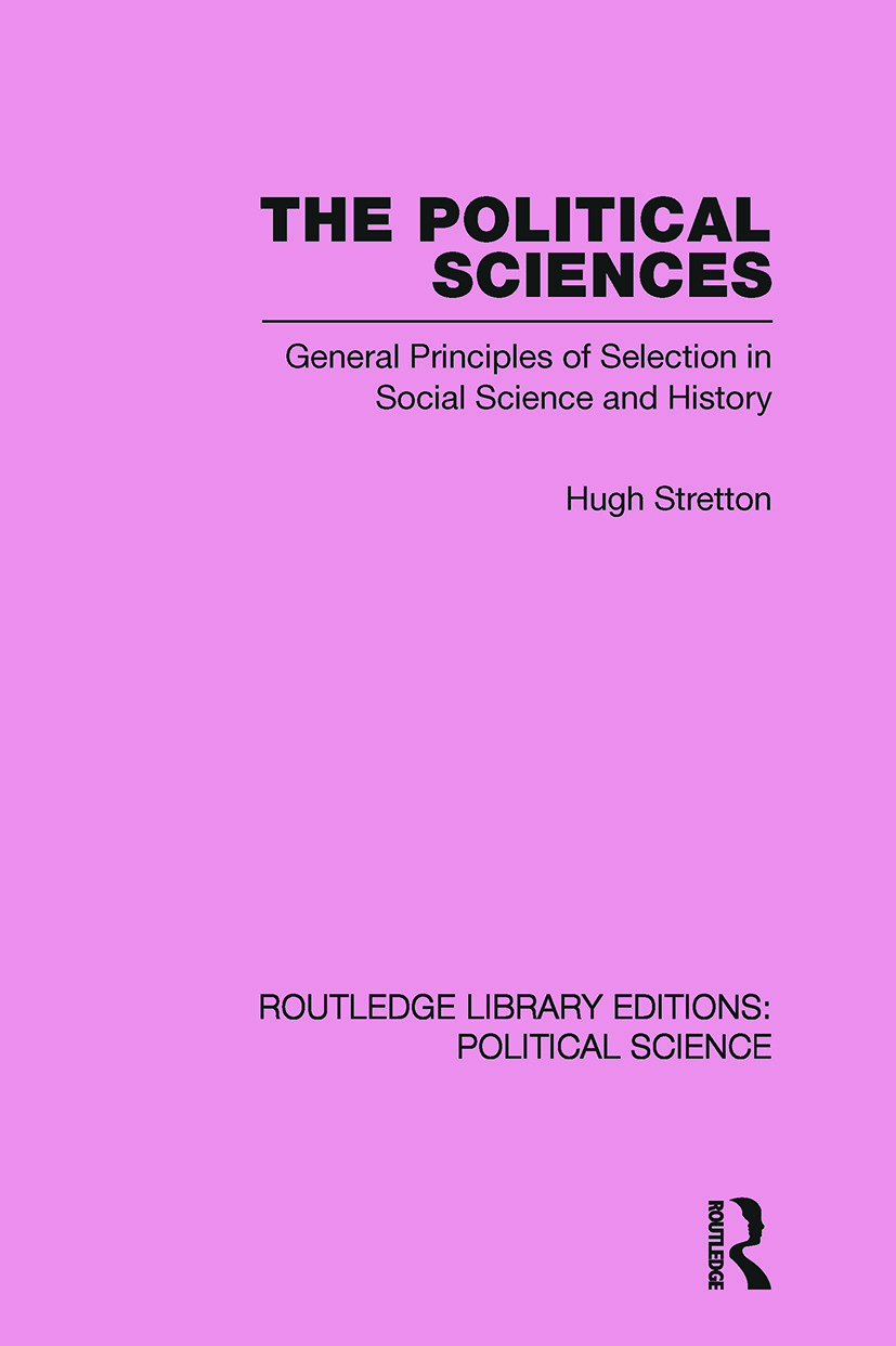 The Political Sciences Routledge Library Editions: Political Science vol 46: General Principles of Selection in Social Science and History, 1st Edition (Paperback) book cover